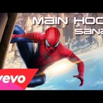SANAM Main Hoon The Amazing SpiderMan 2